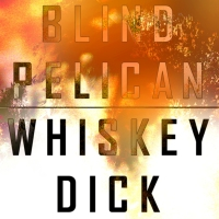 Blind Pelican - Whiskey Dick